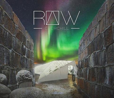 RAW churchill, Manitoba